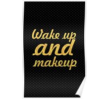 Wake up and makeup... Beauty Quote Poster