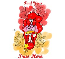 Find your true hero Photographic Print