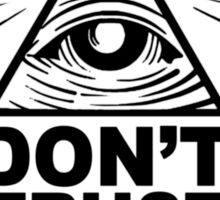 Don't Trust Anyone Sticker