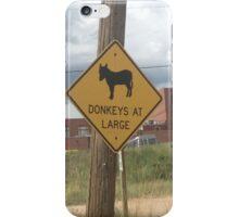 donkeys at large sign  iPhone Case/Skin