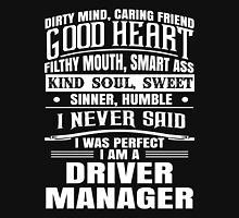 I Was Perfect Driver Manager Unisex T-Shirt