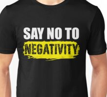 Say No to Negativity in Black & Yellow Unisex T-Shirt