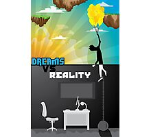 Dreams VS. Reality  Photographic Print