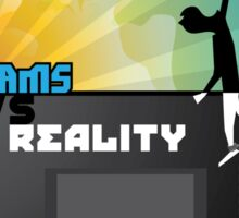 Dreams VS. Reality  Sticker