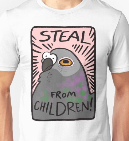 Steal From Children! Unisex T-Shirt
