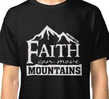 Faith can move Mountains - Matthew 17 20 Christian T Shirt Classic T-Shirt