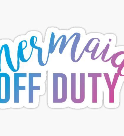 Mermaid Off Duty - colorful Sticker