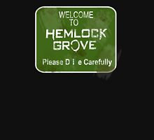 Welcome to Hemlock Grove Unisex T-Shirt