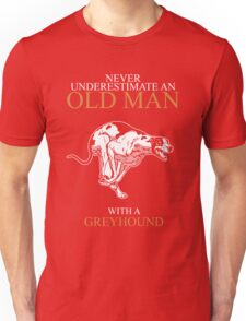 Nerver Underestimate An Old Man Greyhound T-shirts Unisex T-Shirt