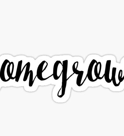 homegrown Sticker