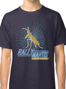 Rally Mantis Burst! Classic T-Shirt