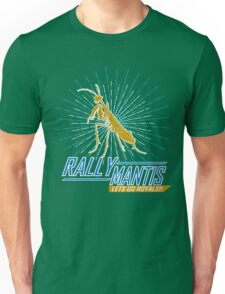 Rally Mantis Burst! Unisex T-Shirt