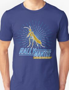 Rally Mantis Burst! Unisex T-Shirt