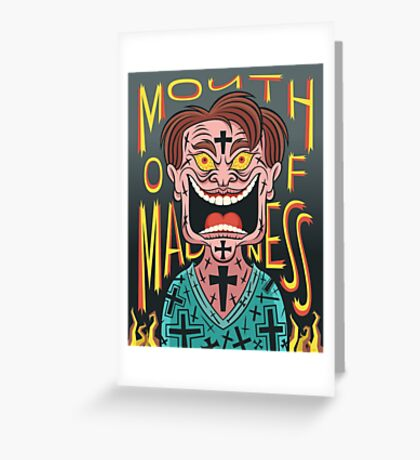 In the Mouth of Madness Greeting Card