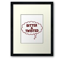Bitter & Twisted Framed Print