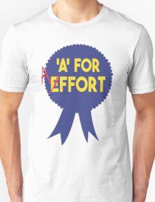 A for Effort Unisex T-Shirt