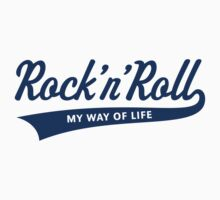 Rock 'n' Roll – My Way Of Life (Blue) Kids Clothes