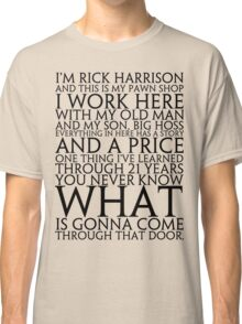 i'm rick harrison and this is my _____ Classic T-Shirt