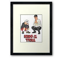 King of the Trill Framed Print