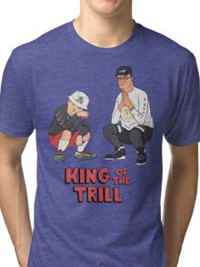 King of the Trill Tri-blend T-Shirt