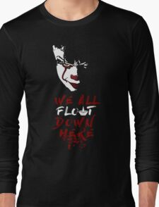 We All Float Down Here Long Sleeve T-Shirt