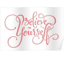 Believe in Yourself Lettering Pink Poster