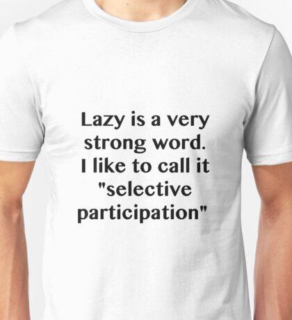 Selective Participation Unisex T-Shirt