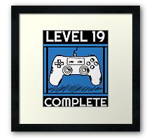 Level 19 Complete Funny Video Games 19 Birthday Gift T-Shirt Framed Print