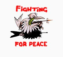 Fighting For Peace (3) Unisex T-Shirt