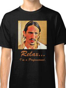 Relax I'm a Professional Classic T-Shirt