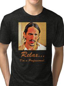 Relax I'm a Professional Tri-blend T-Shirt