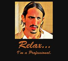 Relax I'm a Professional Unisex T-Shirt