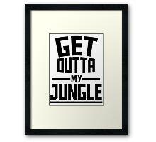 Get Outta My Jungle Framed Print