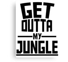 Get Outta My Jungle Canvas Print