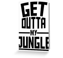 Get Outta My Jungle Greeting Card