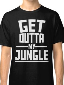 Get Outta My Jungle v2 Classic T-Shirt