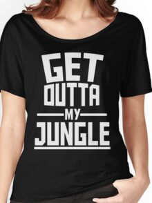 Get Outta My Jungle v2 Women's Relaxed Fit T-Shirt