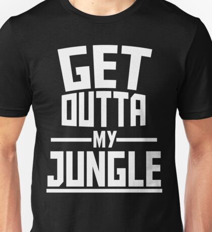 Get Outta My Jungle v2 Unisex T-Shirt