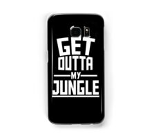 Get Outta My Jungle v2 Samsung Galaxy Case/Skin