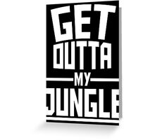 Get Outta My Jungle v2 Greeting Card