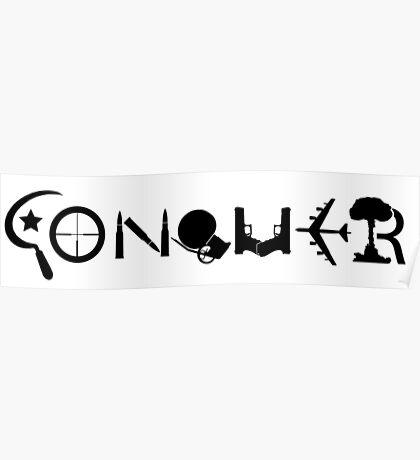 Conquer Made out of Weapons Poster