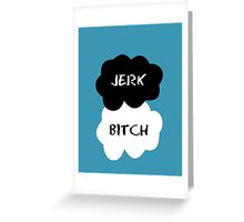 Jerk - Bitch The Fault in Our Stars Clouds Greeting Card