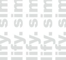 simplify obstacles, enrich dreams Sticker