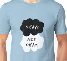 Okay? Not Okay. Unisex T-Shirt