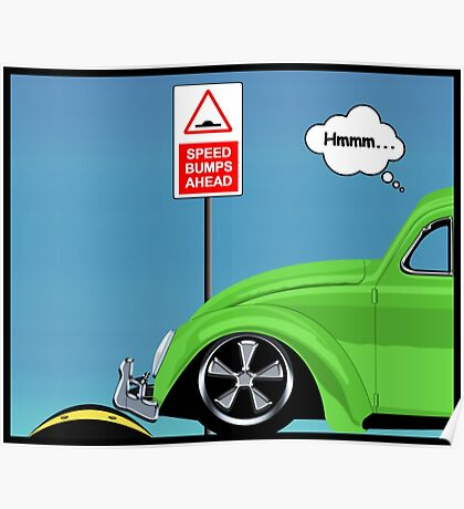 Speed bumps! (green) Poster