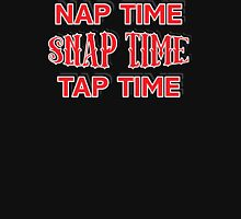Nap Snap Tap Time  Unisex T-Shirt