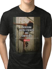 Exercise Builds Strength and Confidence Tri-blend T-Shirt
