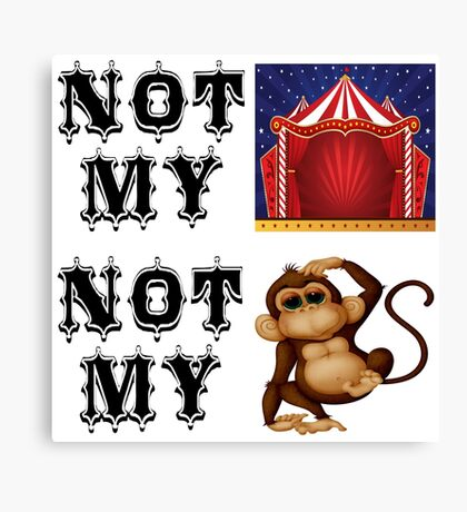Not My Circus Not My Monkey Polish Saying Canvas Print