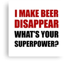 Beer Disappear Superpower Canvas Print