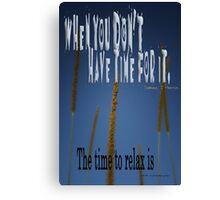 When You Don't Have Time © RELAX Canvas Print